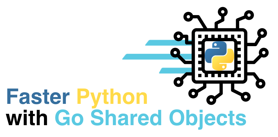 Faster Python with Go shared objects (the easy way)